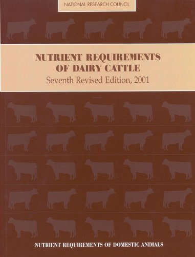 Nutrient Requirements of Dairy Cattle (Nutrient Requirements of Domestic Animals: A Series)