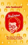 Nobrow (0413744701) by Seabrook, John