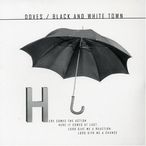 Doves - Black & White Town Pt.2 - Zortam Music