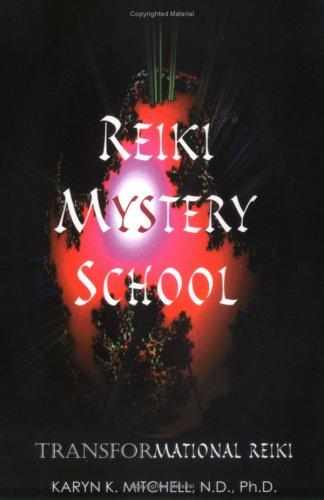 Reiki Mystery School Transformational Reiki Beyond the Usui System096410993X