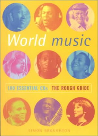 The Rough Guide to World 100 Essential CDs (Rough Guide 100 Esntl CD Guide)