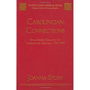 【クリックでお店のこの商品のページへ】Carolingian Connections: Anglo-Saxon England and Carolingian Francia, C. 750-870 (Studies in Early Medieval Britain) [Illustrated]</span [ハードカバー]