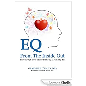EQ From The Inside Out: Breakthrough Tools & Ideas for Living a Fulfilling Life (English Edition)
