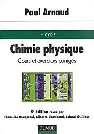 Chimie Physique Cours Et Exercices Corriges 5e Edition Babelio