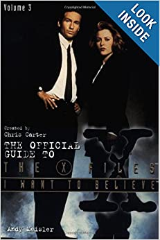 I Want to Believe (The Official Guide to the X-Files, Vol. 3) by Andy Meisler and Sarah Stegall