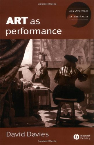 Art as Performance (New Directions in Aesthetics)
