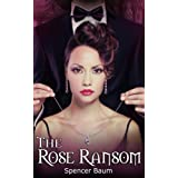 The Rose Ransom (Girls Wearing Black: Book Three)