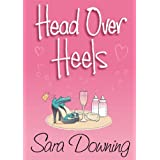 Head Over Heels (A chick lit novel about love, friendship...and shoes) ~ Sara Downing