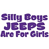 Silly Boy Jeeps Are For Girls Vinyl Decal Sticker Jeep Fun Purple