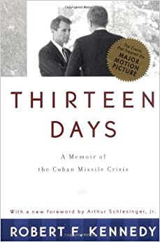 an analysis of the book thirteen days by robert kennedy During the thirteen days in october 1962 when the united states confronted the soviet union over its installation of missiles in cuba, few people shared the behind-the-scenes story as it is.