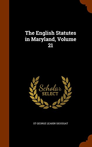 The English Statutes in Maryland, Volume 21