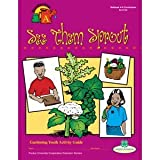 4-H Gardening Curriculum - See them Sprout (Level 1)