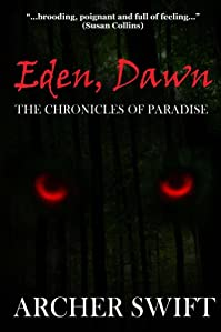 (FREE on 7/4) Eden, Dawn: The Chronicles Of Paradise by Archer Swift - http://eBooksHabit.com