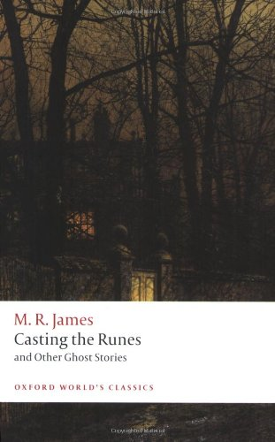 Casting the Runes and Other Ghost Stories (Oxford World's Classics)