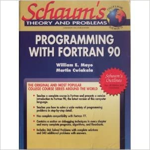 Schaum's Outline of Theory and Problems of Programming With Fortran 90 (Schaum's Outlines)
