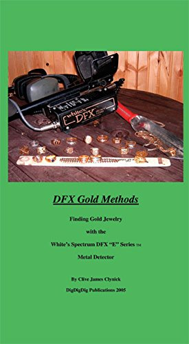DFX Gold Methods: Finding Gold Jewelry with the White's DFX E Series TM Metal Detector book by Clive Clynick professional metal detector gf2 underground metal detector gold high sensitivity and lcd display gold finder