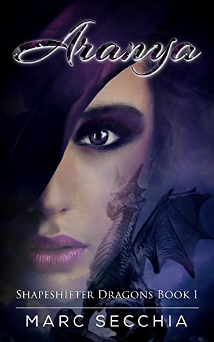 Aranya (Shapeshifter Dragons Book 1) by Marc Secchia