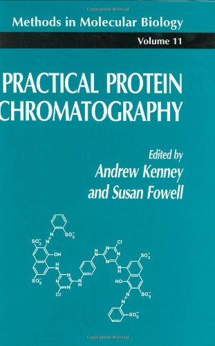 Practical Protein Chromatography (Methods In Molecular Biology)