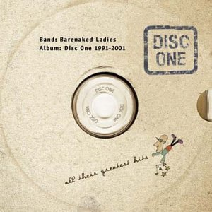 Barenaked Ladies - All Their Greatest Hits (Disc 1) - Zortam Music