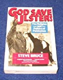 img - for God Save Ulster!: The Religion and Politics of Paisleyism book / textbook / text book