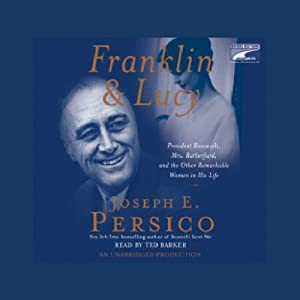 Franklin and Lucy: President Roosevelt, Mrs. Rutherfurd, and Other Women in His Life | [Joseph E. Persico]