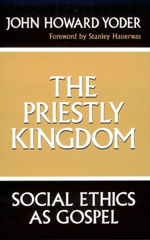 Priestly Kingdom, John Howard Yoder