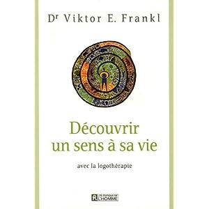 La logothérapie, Viktor Frankl