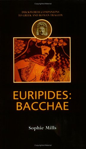 Euripides: Bacchae (Companions to Greek and Roman Tragedy)