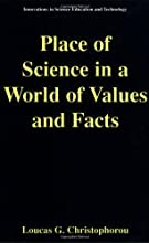 Place of Science in a World of Values and Facts Innovations in Science Education and Technology