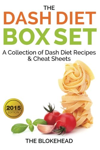 The Dash Diet Box Set : A Collection of Dash Diet Recipes And Cheat Sheets (The Blokehead) by The Blokehead