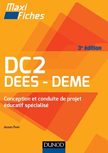 Maxi Fiches. DC2 Conception et conduite de projet éducatif spécialisé - 3e éd : DEES-DEME
