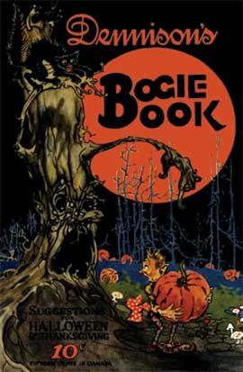Dennison's Bogie Book -- A 1924 Guide for Vintage Decorating and Entertaining at Halloween and Thanksgiving (12th Edition)
