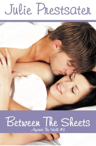 Between The Sheets (Against The Wall) (Volume 2)