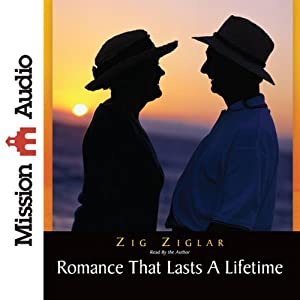 Romance That Lasts a Lifetime | [Zig Ziglar]