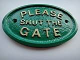"""PLEASE SHUT THE GATE"" HOUSE/GARDEN WALL PLAQUE IN GREEN"
