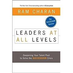 【クリックで詳細表示】Leaders at All Levels: Deepening Your Talent Pool to Solve the Succession Crisis (J-B US non-Franchise Leadership): Ram Charan: 洋書
