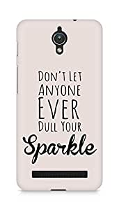 AMEZ dont let anyone dull your sparkle Back Cover For Asus Zenfone C ZC451CG