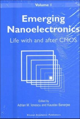 Emerging Nanoelectronics: Life with and after CMOS (3 Vols.)