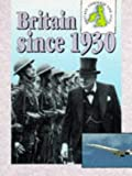 Since 1930 (Britain Through the Ages) (0237515938) by Ross, Stewart