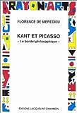 echange, troc Florence de Mèredieu - Kant et Picasso, le bordel philosophique