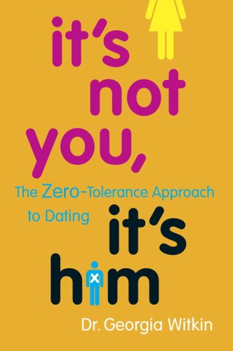 It's Not You, It's Him: The Zero-Tolerance Approach to Dating