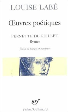 Oeuvres poetiques: precedees des Rymes de Pernette du...