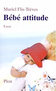 B�b� attitude par Muriel Flis-Tr�ves