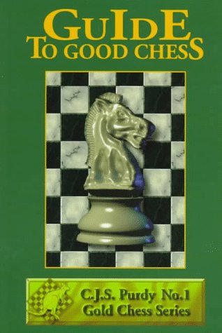 Guide to good chess purdy