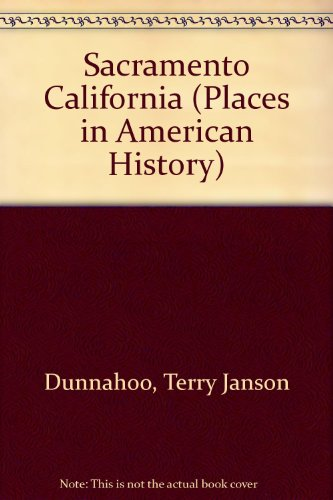 Sacramento California (Places in American History)