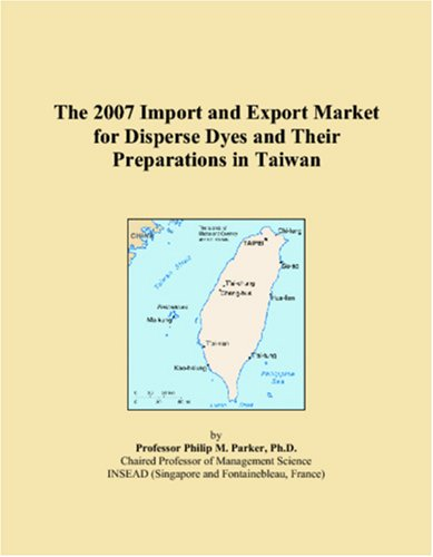 The 2007 Import and Export Market for Disperse Dyes and Their Preparations in Taiwan PDF