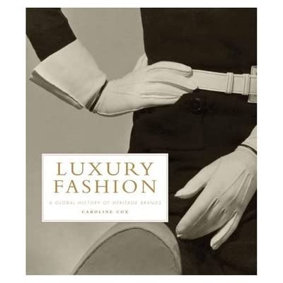 Luxury Fashion - A Global History of Heritage Brands (Hardback)