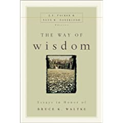 The Way of Wisdom: Essays in Honor of Bruce K. Waltke
