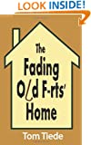 The Fading Old F-rts' Home