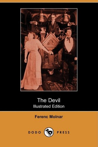 The Devil: A Tragedy of the Heart and Conscience (Illustrated Edition) (Dodo Press)
